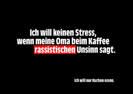 Postkarte mit dem Text: Ich will keinen Stress, wenn meine Oma beim Kaffee rassistischen Unsinn sagt.