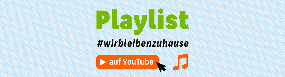 Playlist #wirbleibenzuhause auf YouTube.